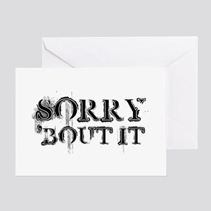 Sorry 'Bout It Greeting Card