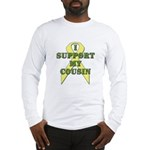 I Support My Cousin Long Sleeve T-Shirt