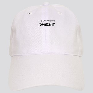 my uncle is the shiznit Baseball Cap