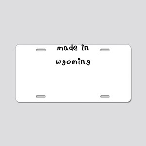 made in wyoming Aluminum License Plate