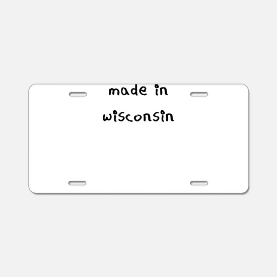 made in wisconsin Aluminum License Plate