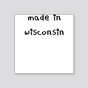 made in wisconsin Sticker