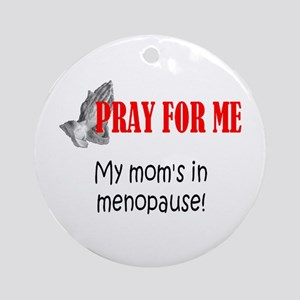 Mom In Menopause Ornament (Round)