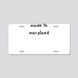 made in maryland Aluminum License Plate