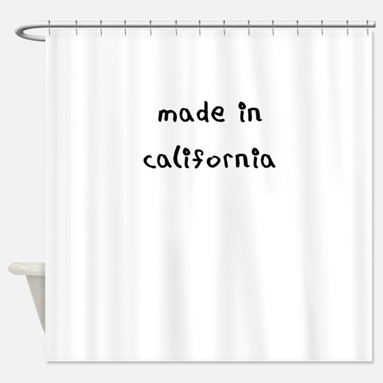 made in california Shower Curtain