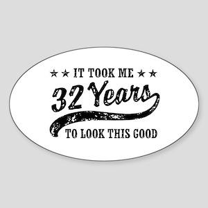 Funny 32nd Birthday Sticker (Oval)