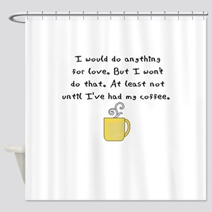 i would do anything for love Shower Curtain