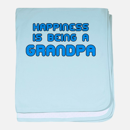happiness is being a grandpa baby blanket
