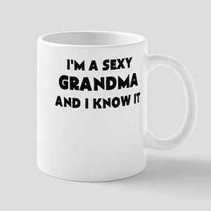IM A SEXY GRANDMA AND I KNOW IT Mug