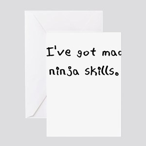 ive got mad ninja skills Greeting Card