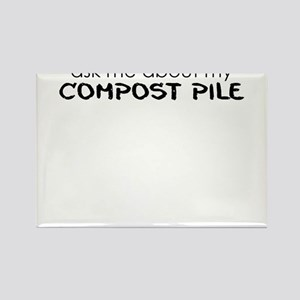 ask me about my compost pile Rectangle Magnet