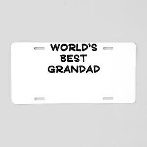 Worlds Best grandad Aluminum License Plate