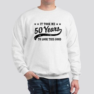 Funny 50th Birthday Sweatshirt