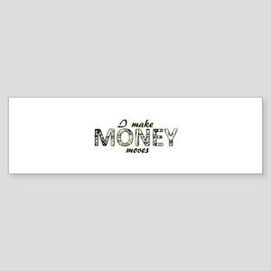 Money Moves Bumper Sticker