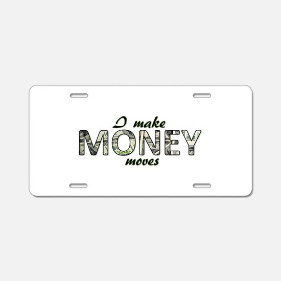 Money Moves Aluminum License Plate