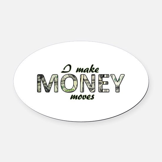 Money Moves Oval Car Magnet