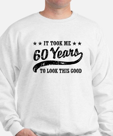 Funny 60th Birthday Sweatshirt