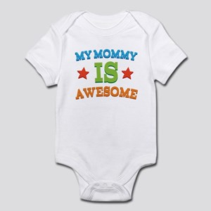 My Mommy Is awesome Infant Bodysuit