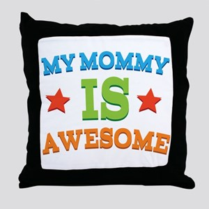 My Mommy Is awesome Throw Pillow