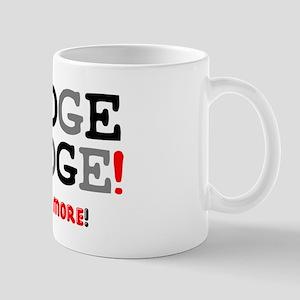 NUDGE NUDGE - SAY NO MORE! Small Mug