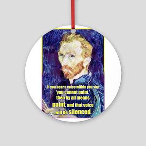 Vincent van Gogh - Art - Quote Ornament (Round)
