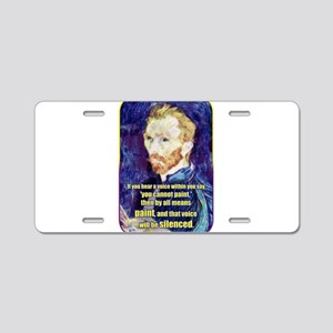Vincent van Gogh - Art - Quote Aluminum License Pl