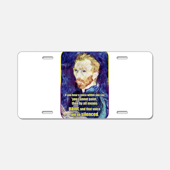 Vincent van Gogh - Art - Quote Aluminum License Pl