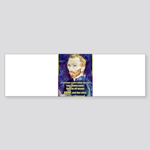 Vincent van Gogh - Art - Quote Bumper Sticker