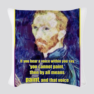Vincent van Gogh - Art - Quote Woven Throw Pillow