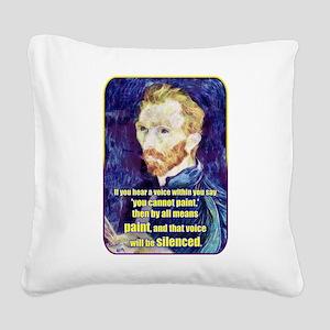 Vincent van Gogh - Art - Quote Square Canvas Pillo