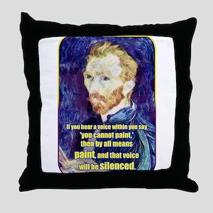 Vincent van Gogh - Art - Quote Throw Pillow