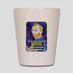 Vincent van Gogh - Art - Quote Shot Glass