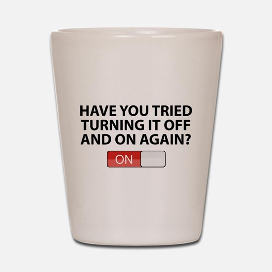 Have You Tried Turning It Off And On Again? Shot G