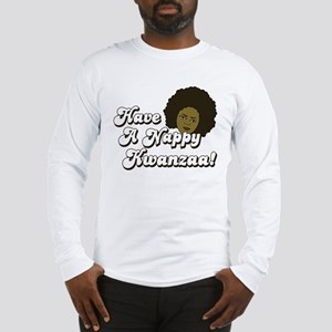 Have a Nappy Kwanzaa! Long Sleeve T-Shirt