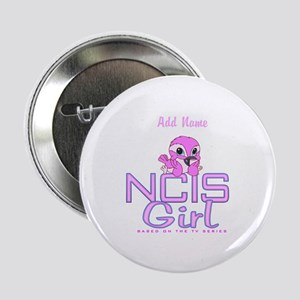 "Personalized NCIS Girl 2.25"" Button"