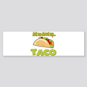 Funny Ask Me About My Taco Innuendo Design Sticker