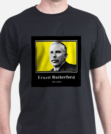Ernest Rutherford Like A Boss T-Shirt