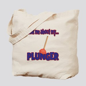 Funny Ask Me About My Plunger Plumber Design Tote