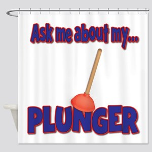 Funny Ask Me About My Plunger Plumber Design Showe