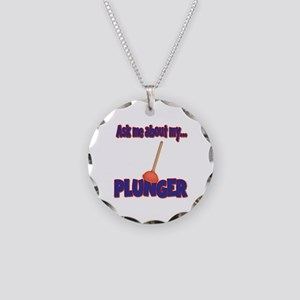 Funny Ask Me About My Plunger Plumber Design Neckl
