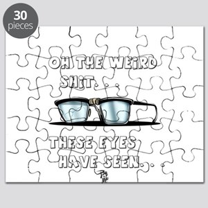 Oh the Wierd Shit These Eyes have Seen Puzzle
