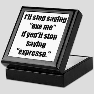 Stop Saying Expresso! Keepsake Box