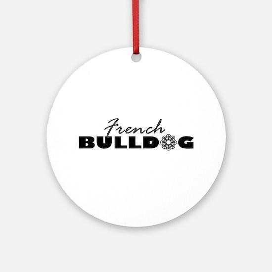 French Bulldog FLR Ornament (Round)
