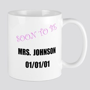 Soon To Be Personalize It! Mug