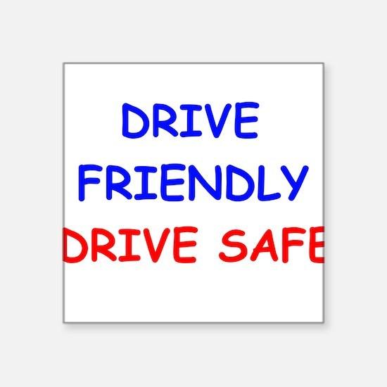 Drive Friendly Drive Safe Sticker
