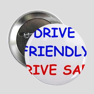 "Drive Friendly Drive Safe 2.25"" Button"