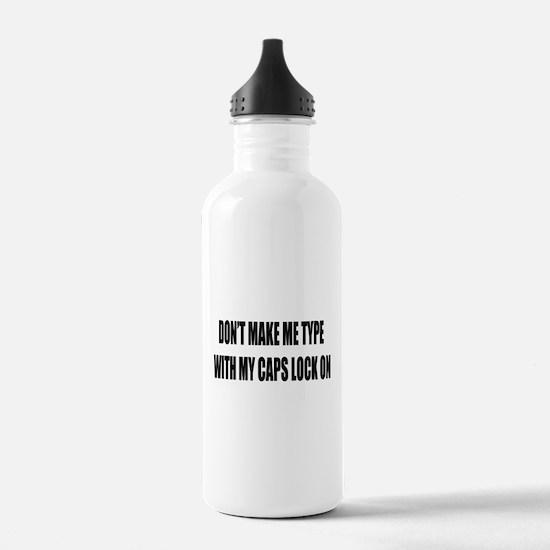 Caps lock on Water Bottle