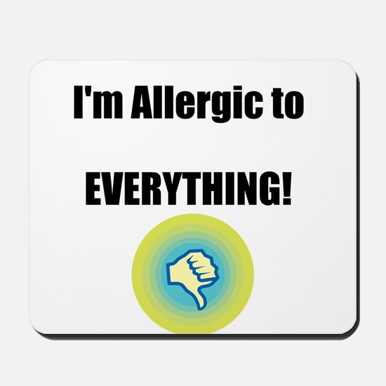 Im Allergic to Everything! Mousepad