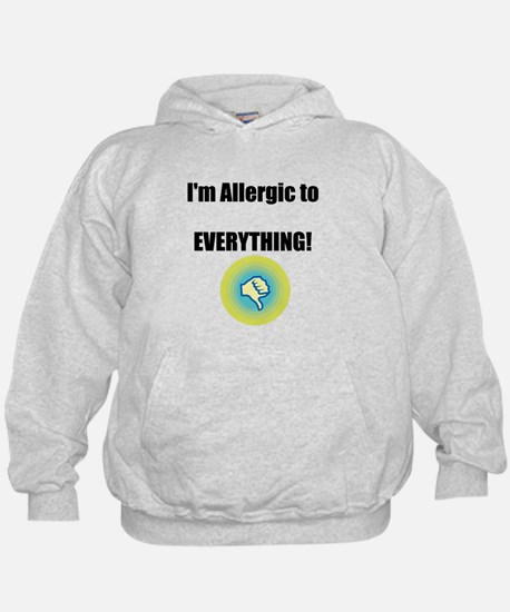 Im Allergic to Everything! Hoodie