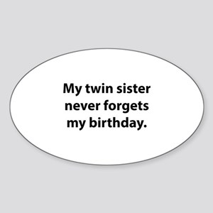 My Twin Sister Never Forgets My Birthday Sticker (